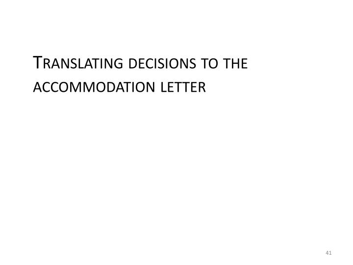 Translating decisions to the accommodation letter