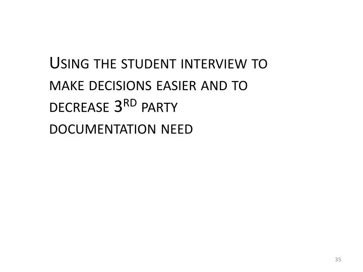 Using the student interview to make decisions easier and to decrease 3
