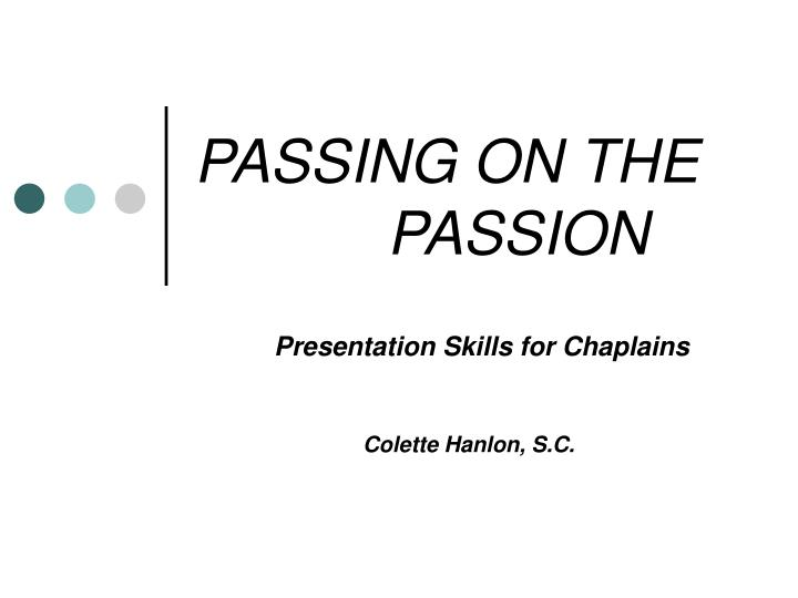 passing on the passion n.