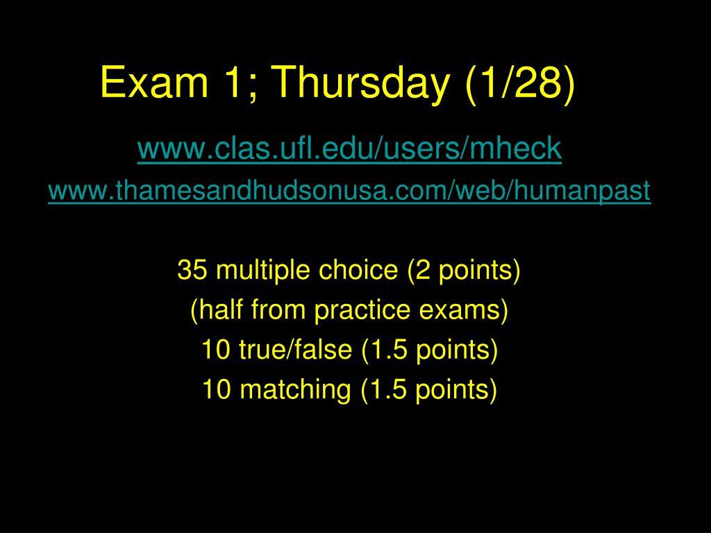 Exam 1 Thursday 28 N