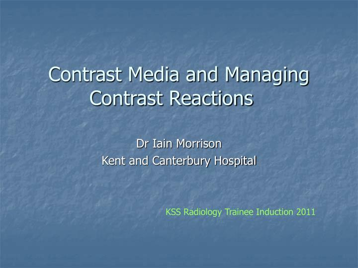 contrast media and managing contrast reactions n.