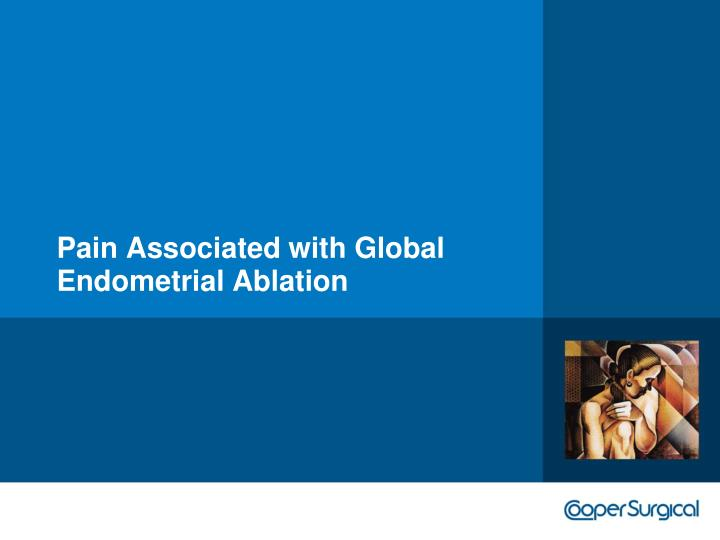 Pain Associated with Global Endometrial Ablation