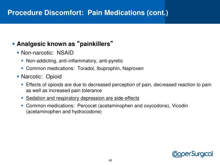 Procedure Discomfort:  Pain Medications (con
