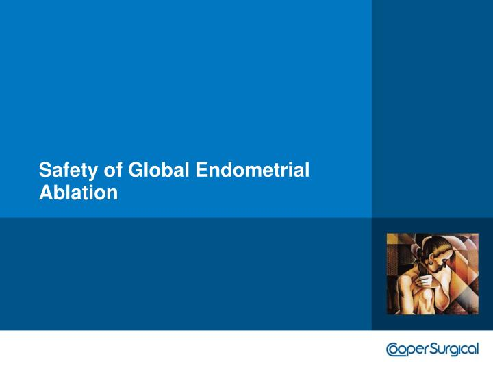 Safety of Global Endometrial Ablation