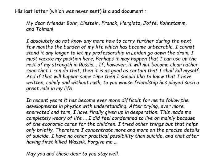 His last letter (which was never sent) is a sad document :