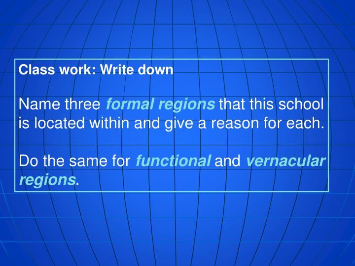 Class work: Write down