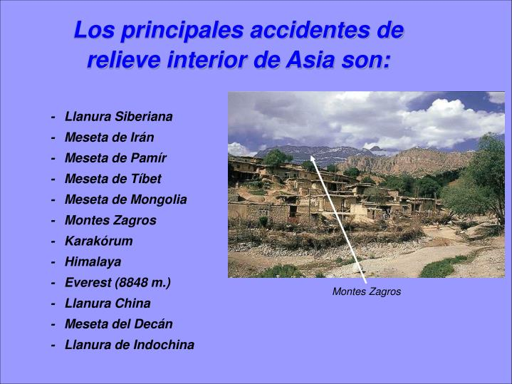 Los principales accidentes de relieve interior de Asia son: