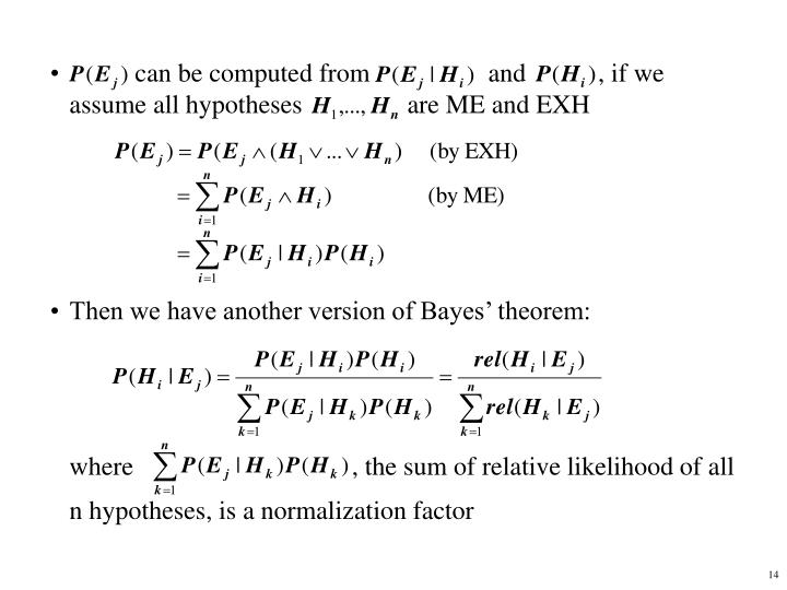 can be computed from                  and           , if we assume all hypotheses                are ME and EXH