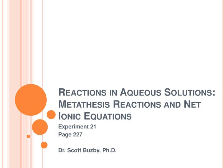 reactions in aqueous solutions metathesis reactions and net ionic equations n.