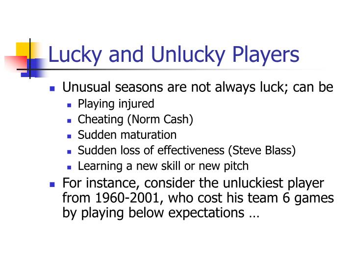 Lucky and Unlucky Players