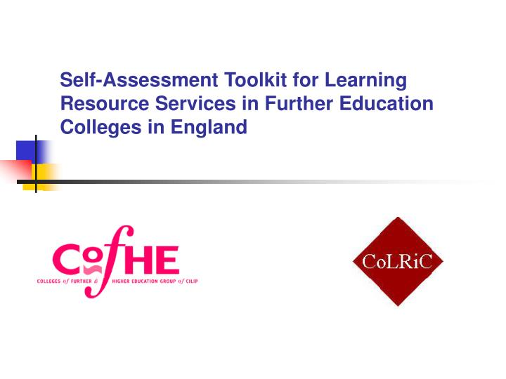 Self assessment toolkit for learning resource services in further education colleges in england