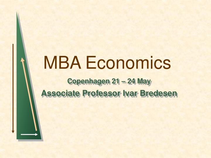 mba economics Starting fall 2016, this dual-degree pathway allows students to gain a ma in economics, with a concentration in financial economics, and an mba, with a concentration in finance and economics, in 20 months.