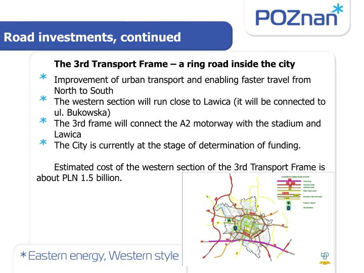 Road investments, continued