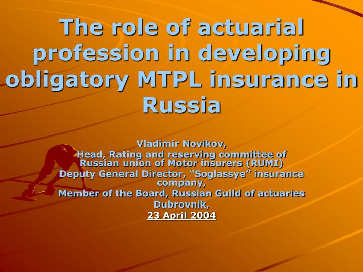 the role of actuarial profession in developing obligatory mtpl insurance in russia n.