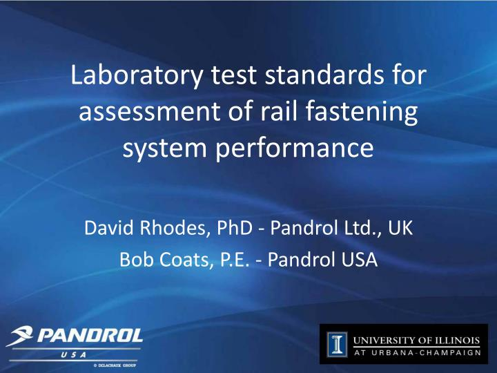 laboratory test standards for assessment of rail fastening system performance n.