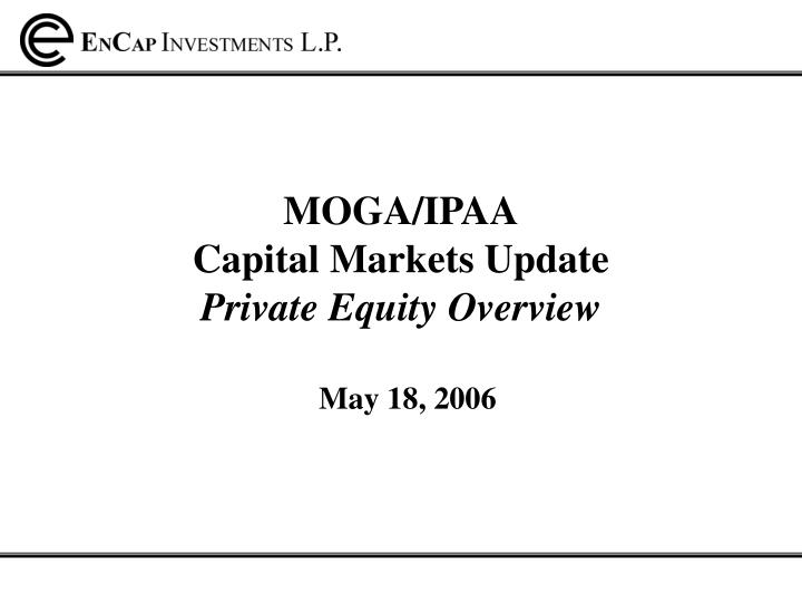 moga ipaa capital markets update private equity overview n.