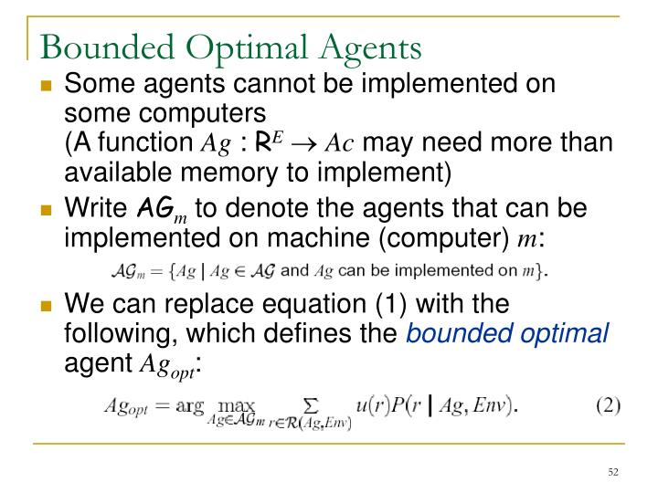 Bounded Optimal Agents