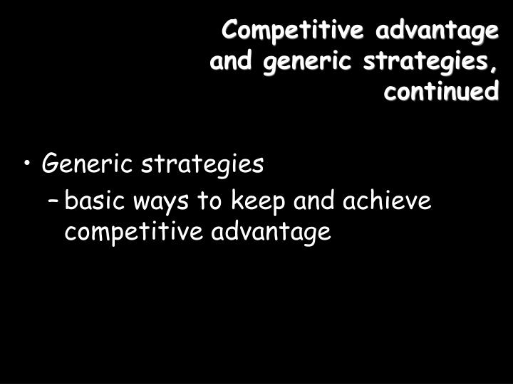 Competitive advantage and generic strategies, continued