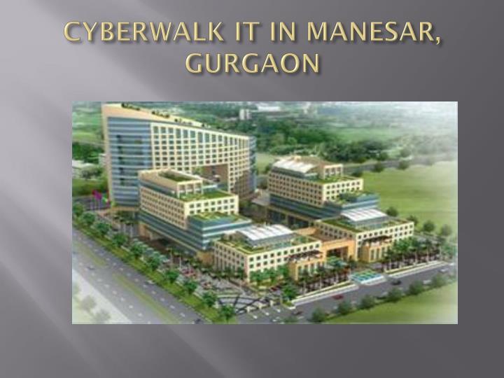 Cyberwalk it in manesar gurgaon