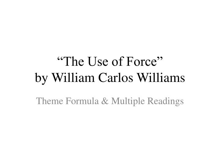 the use of force by william carlos williams n.