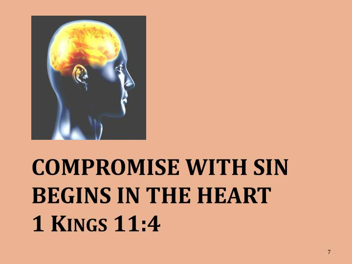 COMPROMISE with Sin begins in the Heart