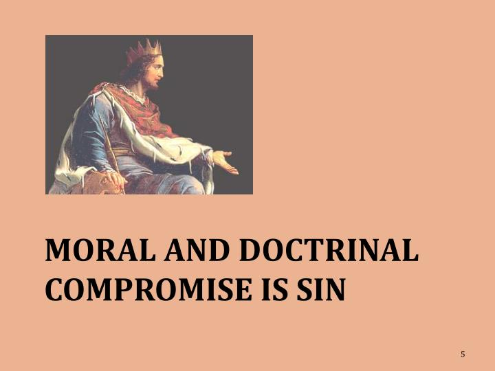 MORAL AND DOCTRINAL COMPROMISE IS SIN