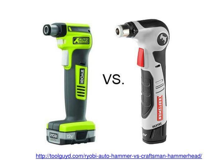http://toolguyd.com/ryobi-auto-hammer-vs-craftsman-hammerhead/