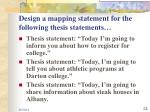design a mapping statement for the following thesis statements