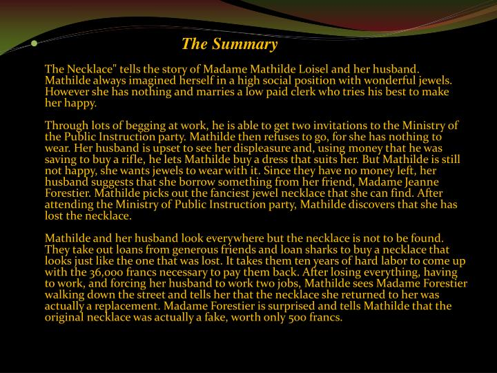 """the materialistic persona of mme loisel in the necklace a short story by guy de maupassant The necklace by guy de maupassant - in guy de maupassant short story, """"the   due to her materialistic and flirtatious personality, madame loisel is an."""