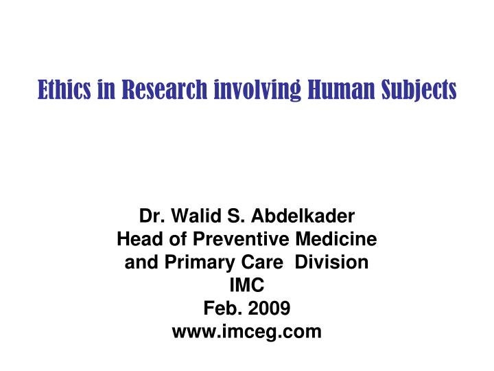 Ethics in Research involving Human Subjects