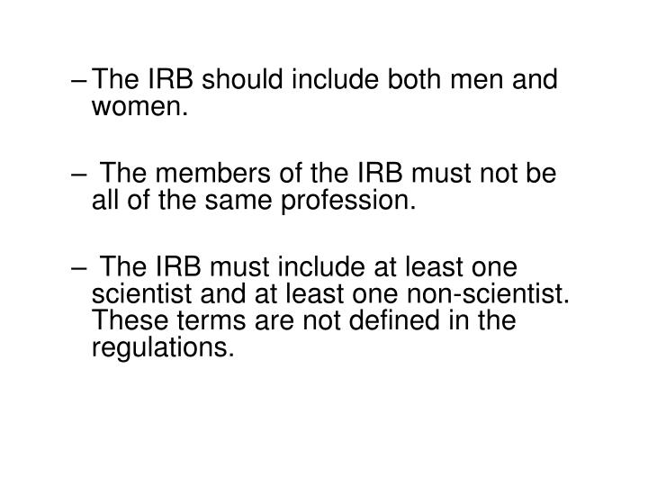 The IRB should include both men and women.