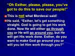 oh esther please please you ve got to do this to save our people