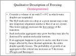 qualitative description of freezing homogeneous
