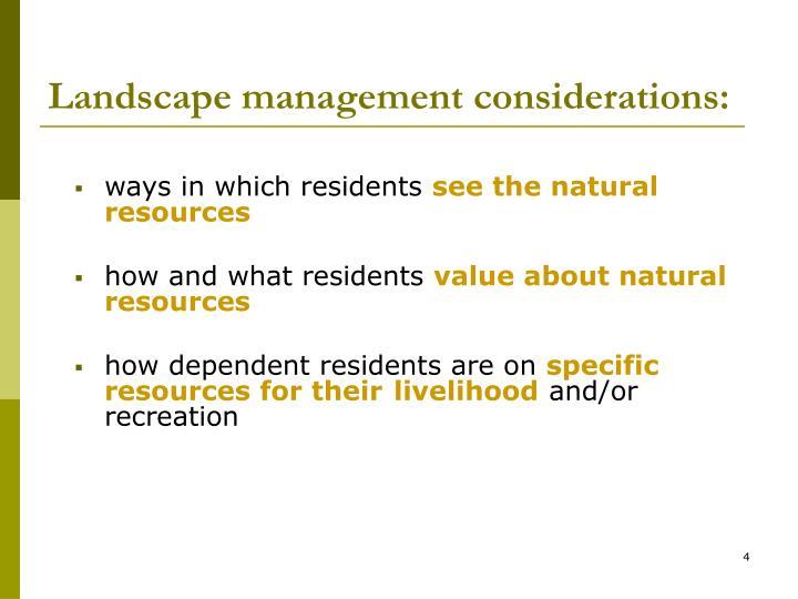 Landscape management considerations: