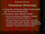 komponen spi ke 5 pemantauan monitoring