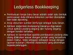 ledgerless bookkeeping