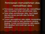 pemrosesan memutakhirkan atau memodifikasi data