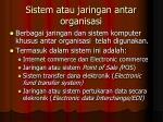 sistem atau jaringan antar organisasi