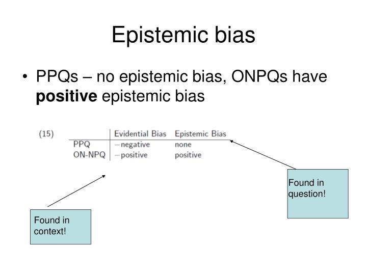 Epistemic bias
