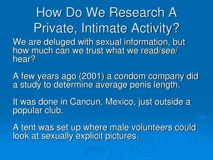 How do we research a private intimate activity