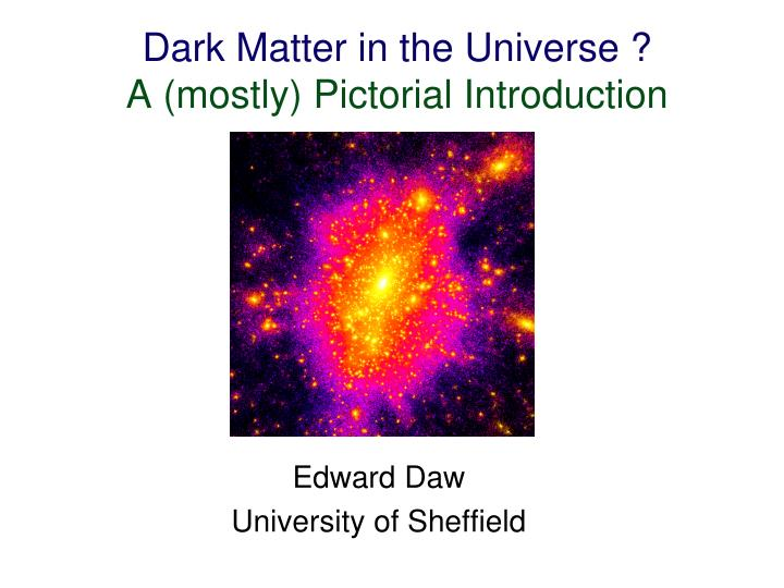 Dark matter in the universe a mostly pictorial introduction