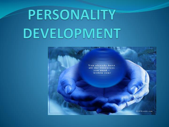 personality and development Personality development is the development of the organized pattern of behaviors and attitudes that makes a person distinctive personality development occurs by the ongoing interaction of temperament , character, and environment.