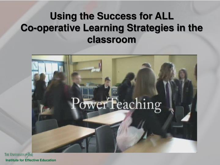 using the success for all co operative learning strategies in the classroom