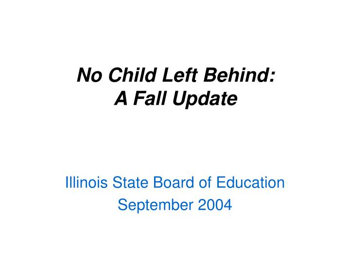 no child left behind a fall update n.