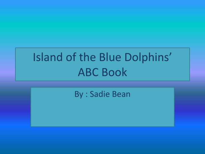 island of the blue dolphins abc book