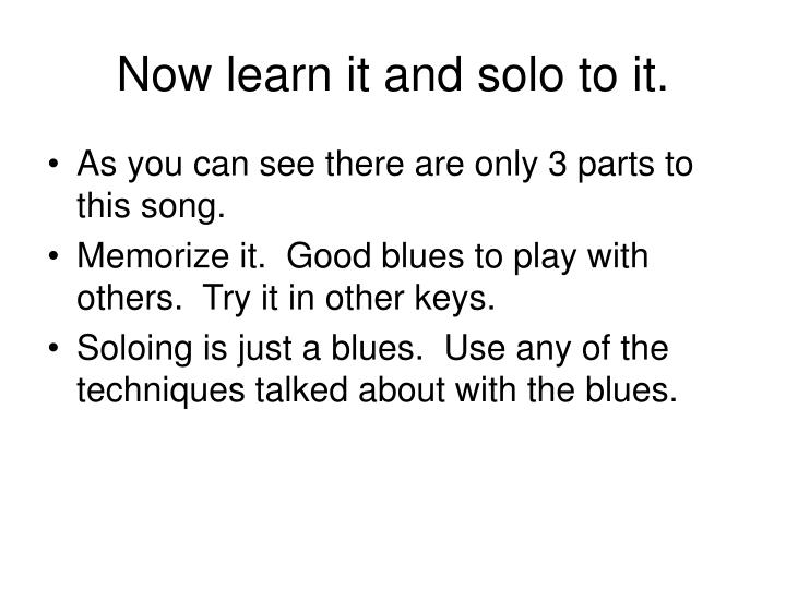 Now learn it and solo to it.