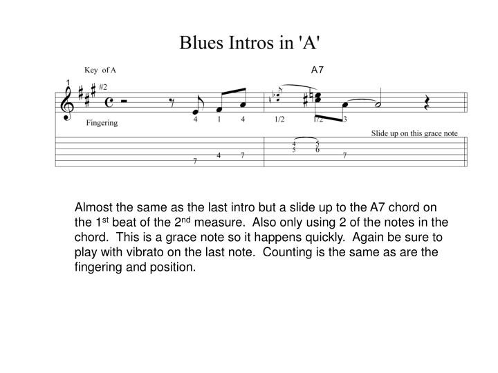 Almost the same as the last intro but a slide up to the A7 chord on
