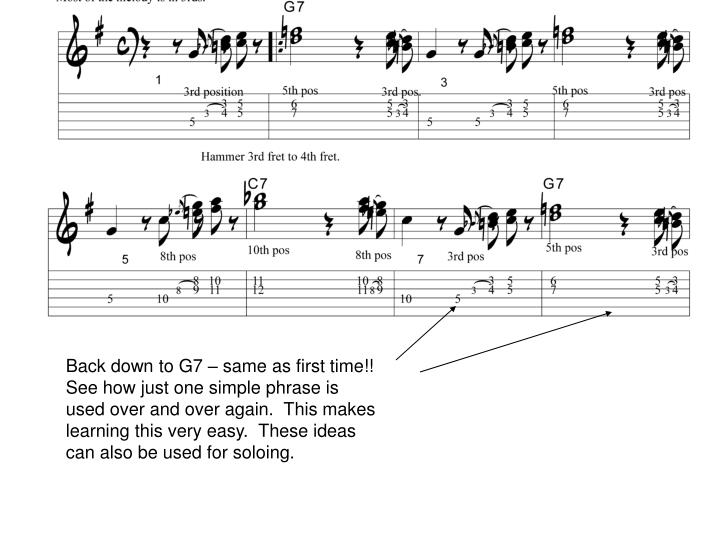 Back down to G7 – same as first time!! See how just one simple phrase is used over and over again.  This makes learning this very easy.  These ideas can also be used for soloing.