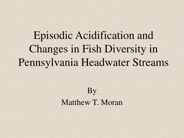 episodic acidification and changes in fish diversity in pennsylvania headwater streams n.