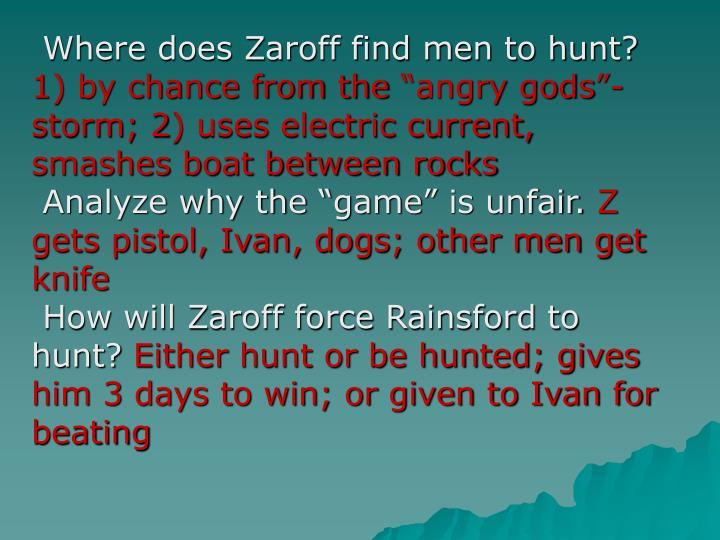 Where does Zaroff find men to hunt?